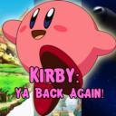 [RP] Kirby: Ya Back Again