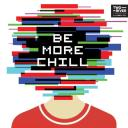 The Be More Chill Cult