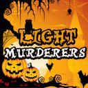 Light Murderers