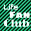 Life fan club